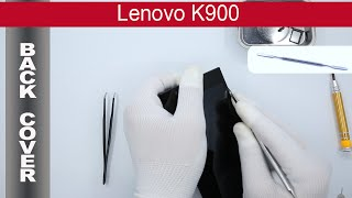 How to open 🔧 📱 The back cover Lenovo K900, Tutorial