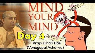 Mind Your Mind | Seminar on Mind Management | Day 4 | Vraja Bihari Prabhu