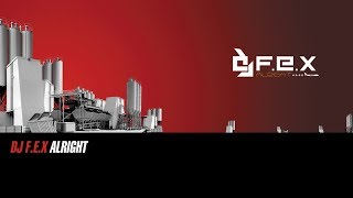 DJ F.E.X - Right Here (Original Mix HQ)