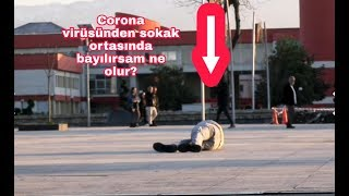 Corona virüsü oldum bana yardım eder misin şakası (sosyal deney) sokak ortasında bayıldım