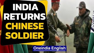 PLA Soldier: Chinese soldier  held after he strayed into India, handed back | Oneindia News