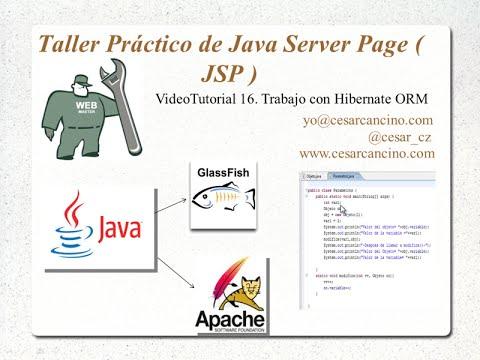 VideoTutorial 16 del Taller Práctico de Java Server Page ( JSP ). Trabajo con Hibernate ORM