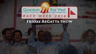2016 Quantum Key West Race Week - Friday Regatta Show