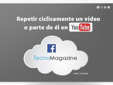 01. Repeater youtube´s video/Repetir un vídeo o parte en Youtube/cycle/Bucle/Loop.