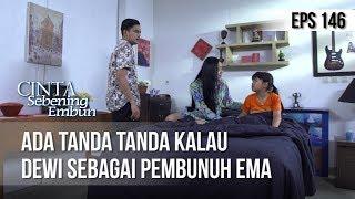 CINTA SEBENING EMBUN - Ada Tanda Tanda Kalau Dewi Sebagai Pembunuh Ema [14 AGUSTUS 2019]