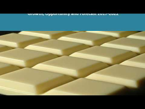 White Chocolate Market- Growth, Share, Size, Trends And Forecast 2017 TO 2022