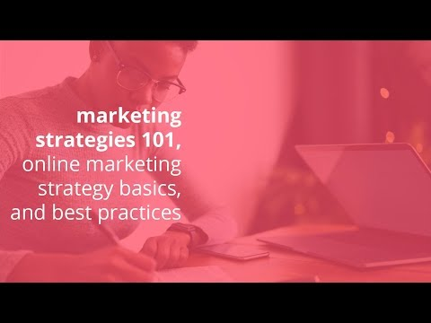 marketing strategies 101, online marketing strategy basics, and best practices
