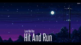 Hit and Run - Lana Del Rey, Download MP3