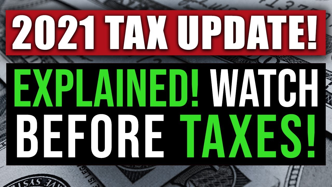 2021 NEW TAX LAWS EXPLAINED! (WATCH BEFORE FILING) 2021 TAX REFORM 2021 FEDERAL INCOME TAX RULES