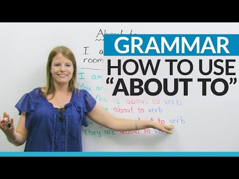 """How to use """"ABOUT TO"""" in English"""