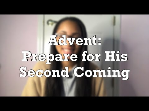 Advent: Prepare for His Second Coming