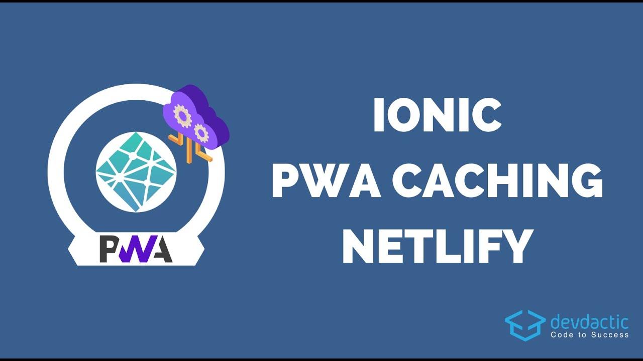 Hosting an Ionic PWA with API Caching on Netlify