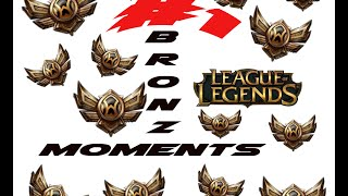 League of Legends - Bronze Moments #1