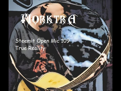 Steemit Open Mic 109- (Original) True Reality