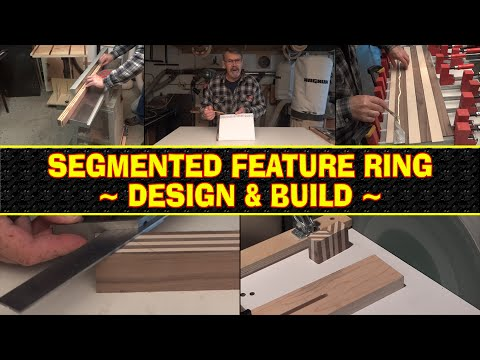 Designing & Building A Segmented Feature Ring