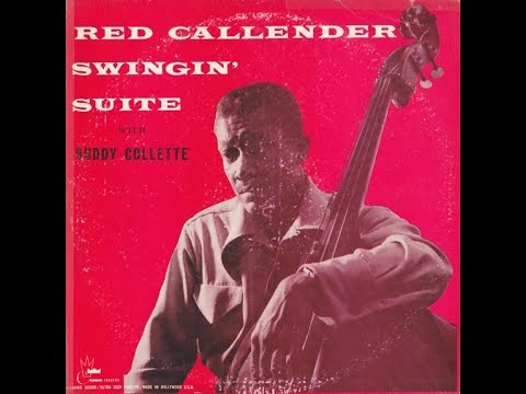 Red Callender With Buddy Collette ‎– Swingin' Suite ( Full Album )