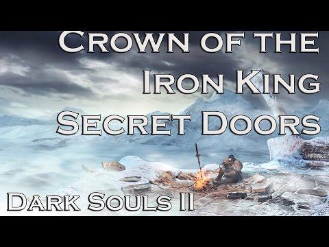 Dark Souls 2 Secret Doors: Crown of the Iron King