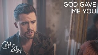 God Gave Me You | Caleb and Kelsey