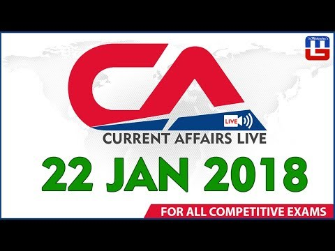 Current Affairs Live | 22nd January 2018 | करंट अफेयर्स लाइव | All Competitive Exams