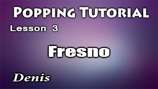 Popping - Fresno /Видео уроки танцев / Course for beginners