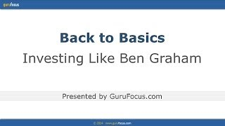 Back to Basics: Investing Like Benjamin Graham