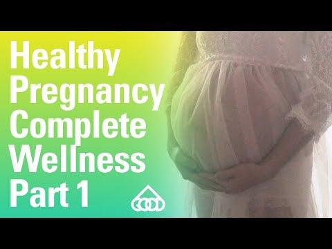 Healthy Pregnancy Complete Wellness【Part 1】