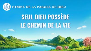 Musique chrétienne en français « Seul Dieu possède le chemin de la vie »