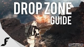 DROP ZONE GUIDE - Star Wars Battlefront Gameplay