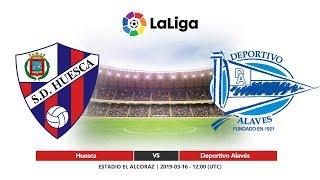Huesca vs Deportivo Alavés | La Liga 16/03/2019
