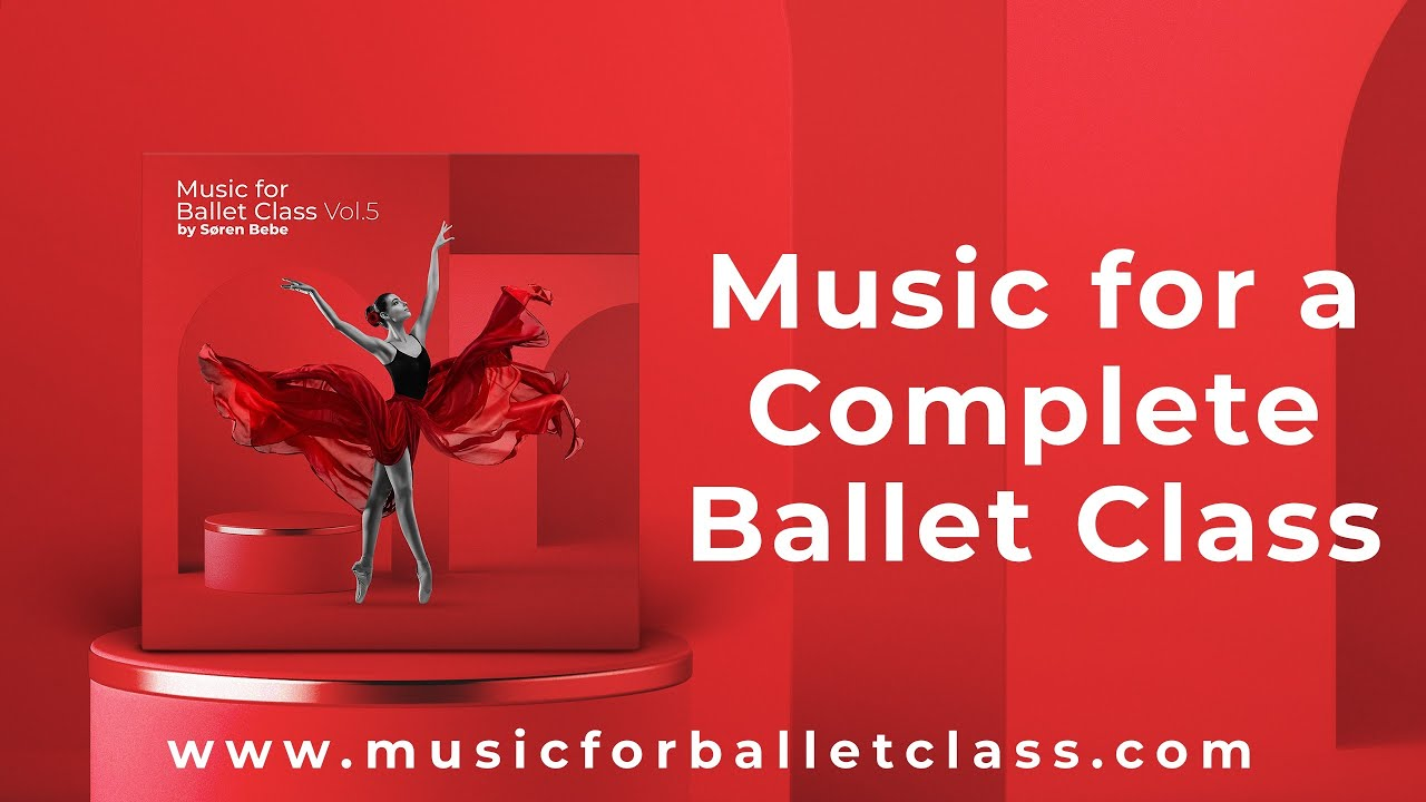 Music For A Complete Ballet Class Barre Center Ballet Music For Beginners And Professionals Youtube
