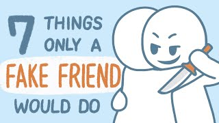 7 Things Only Fake Friends Do