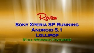 Sony Xperia SP Running Android 5.1 Lollipop Full Working Features