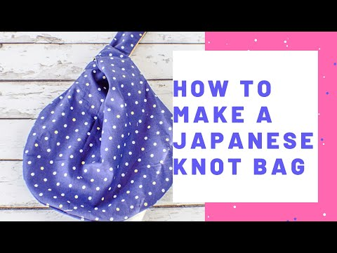 How to Make a Japanese Knot Bag