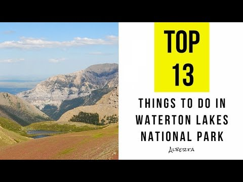 TOP 13. Attractions & Things to Do in Waterton Lakes National Park, Alberta
