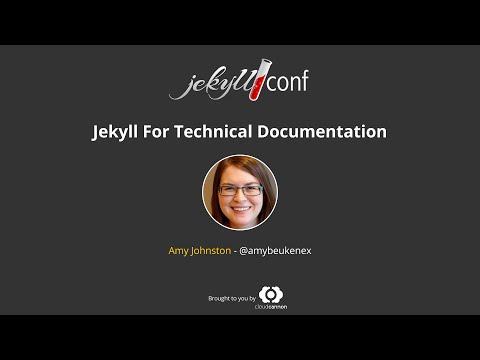 Jekyll For Technical Documentation - Amy Johnston // JekyllConf 2016