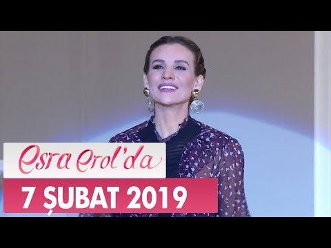Esra Erol'da 7 Şubat 2019