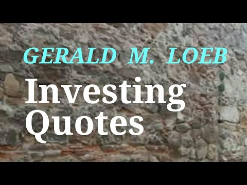 Gerald M Loeb Investing And Trading Quotes Top 20