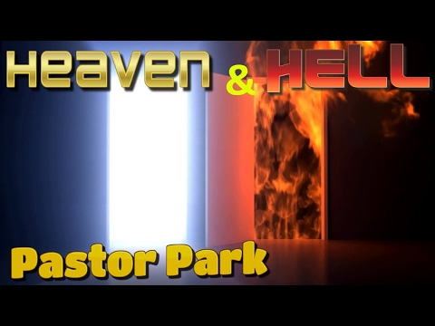 Heaven and Hell, by Pastor Park