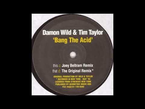 Damon Wild & Tim Taylor - Bang The Acid (Joey Beltram Remix) (C)