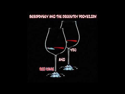 Bebopovsky And The Orkestry Podyezdov - Red Wine And You (single)