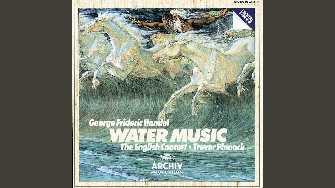 Handel: Water Music Suite No.1 In F, HWV 348 - 8. Hornpipe - YouTube