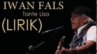 Video IWAN FALS - TANTE LISA (LIRIK) download MP3, 3GP, MP4, WEBM, AVI, FLV Oktober 2018