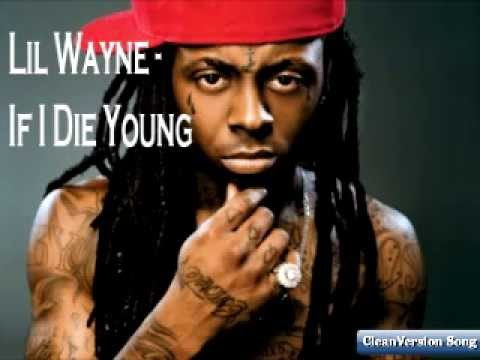 Lil Wayne- If I Die young