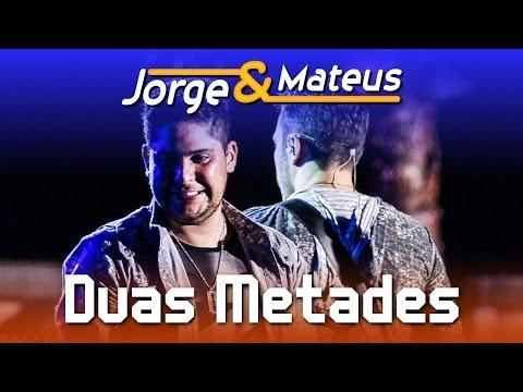 Jorge & Mateus - Duas Metades - [DVD Ao Vivo em Jurerê] - (Clipe Oficial)