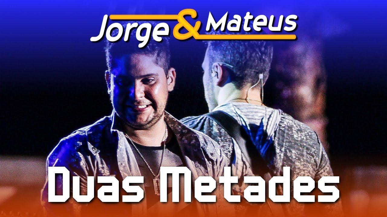 Jorge & Mateus — Duas Metades — [DVD Ao Vivo em Jurerê] — (Clipe Oficial)