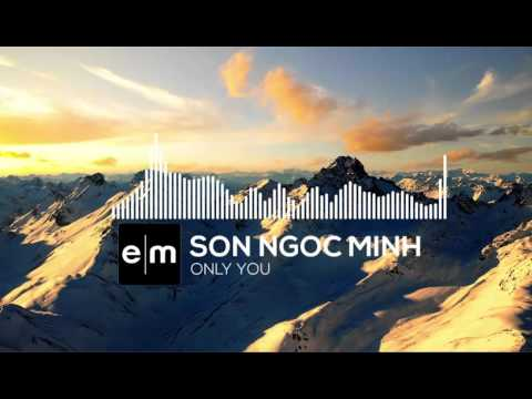Only You - Sơn Ngọc Minh ft. Đỗ Hiếu ft. Burin