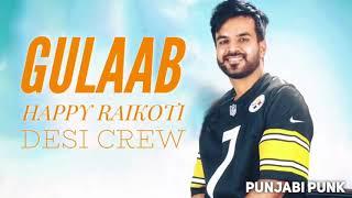 Gulaab (FULL Video ) - Happy Raikoti - Desi Crew - New Punjabi Song 2017