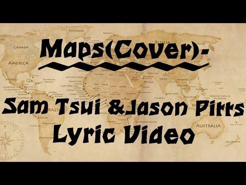 Maps (Cover)- Sam Tsui & Jason Pitts LYRIC VIDEO