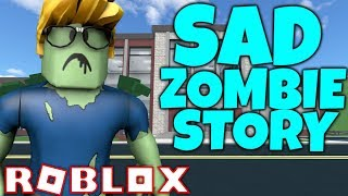 A SAD ZOMBIE STORY in ROBLOX [YOUR STORIES]