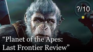 Planet of the Apes: Last Frontier Review [PS4, Xbox One, & PC]